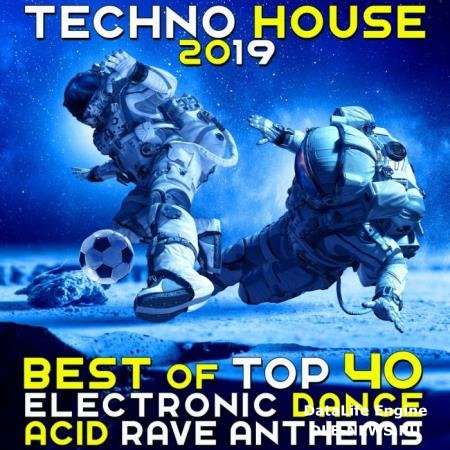 Techno House 2019 (Best of Top 40 Electronic Dance Acid Rave Anthems) (2019)
