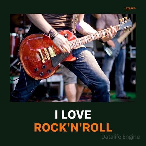 I Love Rock'n'Roll! (2020) FLAC