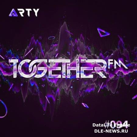 Arty - Together FM 094 (2017-10-13)