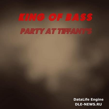 King Of Bass - Party At Tiffany's (2019)