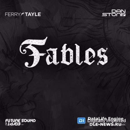 Ferry Tayle & Dan Stone - Fables 101 (2019-06-24)