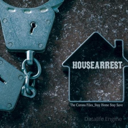 Housearrest - The Corona Files - Stay Home Stay Save (2020)
