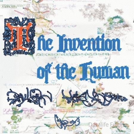 Dylan Henner - The Invention Of The Human (2020)